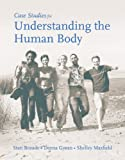 Case Studies for Understanding the Human Body, Deena Goran and Shelley Maxfield, 0763742007