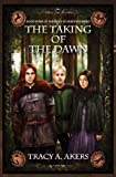 The Taking of the Dawn, Tracy A. Akers, 0977887545