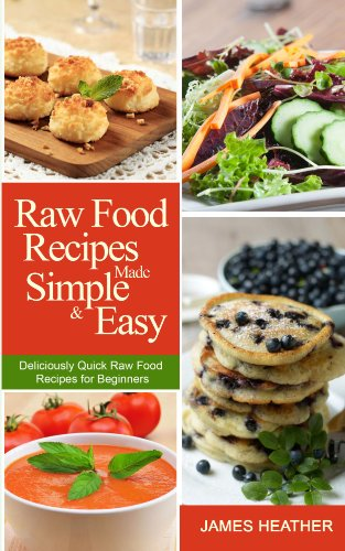 Amazon raw food recipes made simple and easydeliciously quick raw food recipes made simple and easydeliciously quick raw food recipes for beginners by forumfinder Images