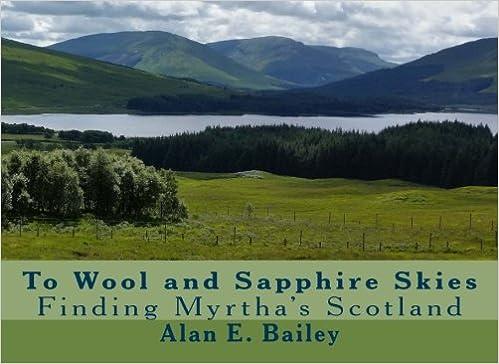 d7afa94c4b To Wool and Sapphire Skies: Finding Myrtha's Scotland (The Alexander Saga)  (Volume 5) Paperback – November 13, 2016