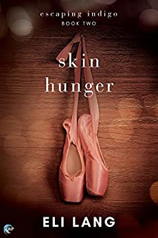 Skin Hunger (Escaping Indigo Book 2) by [Lang, Eli]