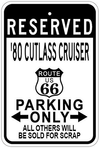 1980 80 OLDSMOBILE CUTLASS CRUISER Route 66 Aluminum Parking Sign - 12 x 18 Inches (1980 Cruiser 80 Cutlass Oldsmobile)