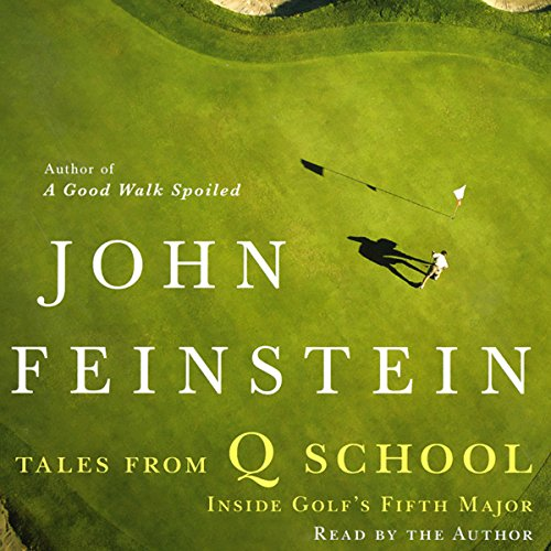 Tales From Q School: Inside Golf's Fifth Major by Hachette Audio