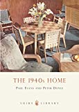 The 1940s Home (Shire Library) by