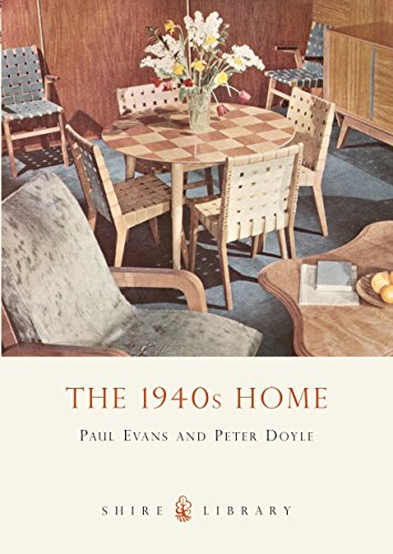 The 1940s Home (Shire Library) by Paul Evans