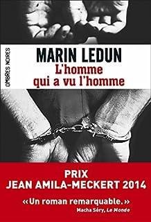 L'homme qui a vu l'homme : roman, Ledun, Marin