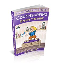 How Can I Get A Life? Couchsurfing, Enjoy The Ride (English Edition)