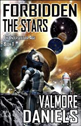 Forbidden The Stars (The Interstellar Age Book 1) (English Edition)
