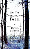 On the Overgrown Path by David Herter front cover