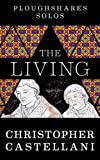 img - for The Living (Kindle Single) (Ploughshares Solos Book 22) book / textbook / text book