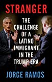 img - for Stranger: The Challenge of a Latino Immigrant in the Trump Era book / textbook / text book