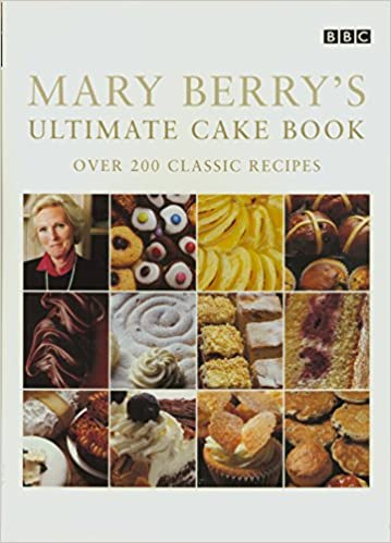 Mary Berry S Ultimate Cake Book Second Edition Over 200 Classic