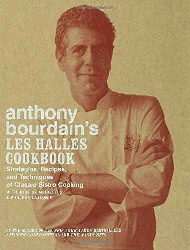 Book cover from Anthony Bourdains Les Halles Cookbook: Strategies, Recipes, and Techniques of Classic Bistro Cooking by Anthony Bourdain