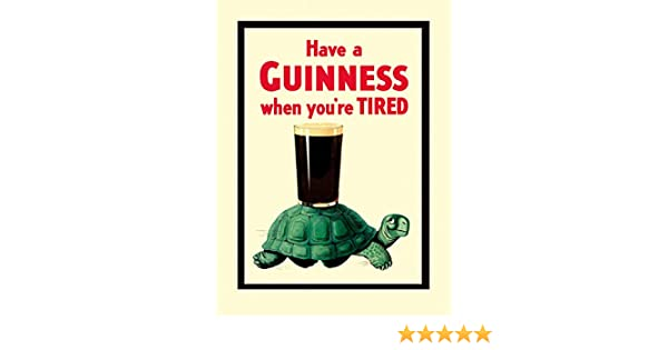 When You/'re Tired Guinness Turtle Vintage Poster Print Beer Drink Advertising