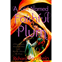 A Girl Named Faithful Plum: The True Story of a Dancer from China and How She Achieved Her Dream