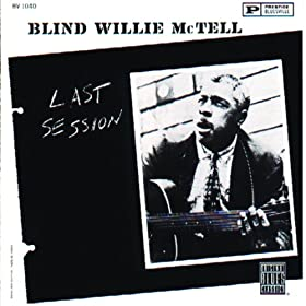 Amazon Com Last Session Blind Willie Mctell Mp3 Downloads