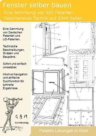 Fenster Selber Bauen 500 Patente Zeigen Wie Amazon De Software