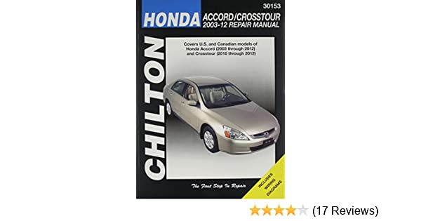 Honda accord 2003 2012 crosstour 2010 2012 repair manual chilton honda accord 2003 2012 crosstour 2010 2012 repair manual chilton automotive books haynes 9781620920640 amazon books fandeluxe Images
