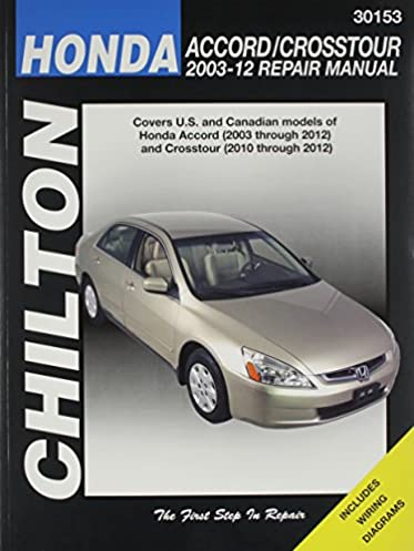 honda accord 2003 2012 crosstour 2010 2012 repair manual chilton rh amazon com Honda Accord Parts 91 Honda Accord Repair Manual Lights