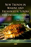 New Trends in Marine Freshwater Toxins, Ana G. Cabado and Juan Manuel Vieites, 1614703248