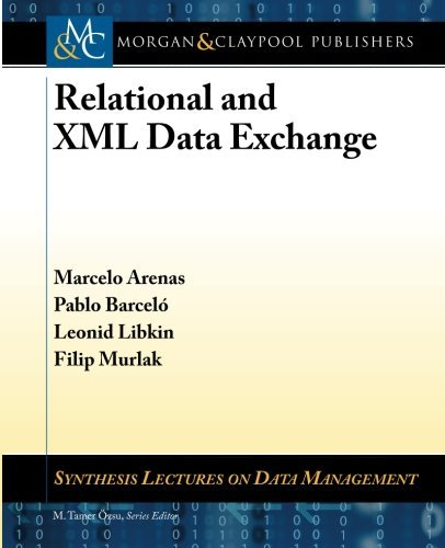 Relational and XML Data Exchange (Synthesis Lectures on Data Management) by Marcelo Arenas (2010-09-08)
