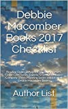 Debbie Macomber Books 2017 Checklist: Reading Order of Angels Everywhere Series, Cedar Cove Series, Dakota Series, Deliverance Company Series, Manning Series and list of all Debbie Macomber Books