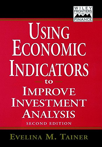 Using Economic Indicators to Improve Investment Analysis, 2nd Edition