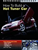 "How to Build a Hot Tuner Car, Scott ""Sky"" Smith, 0760329125"