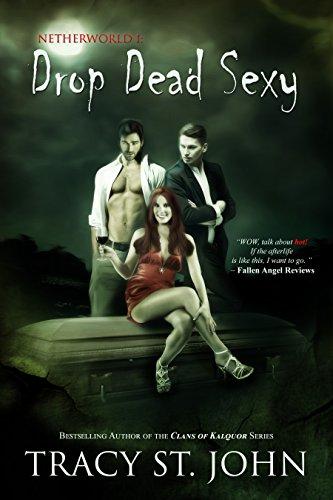 Drop Dead Sexy (Netherworld Book 1)