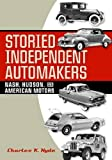hudson motor car company - Storied Independent Automakers: Nash, Hudson, and American Motors (Great Lakes Books Series)