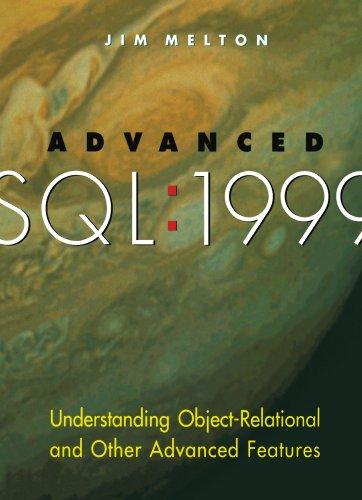 Advanced SQL:1999: Understanding Object-Relational and Other Advanced Features (The Morgan Kaufmann Series in Data Manag