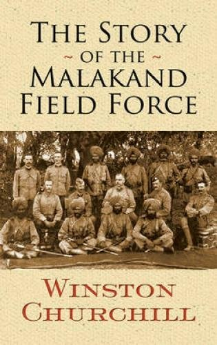 The Story of the Malakand Field Force (Dover Military History, Weapons, Armor) ebook