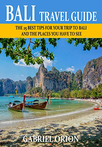 Amazon Com Bali Travel Guide 2018 The 25 Best Tips For Your Trip