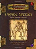 img - for Savage Species: Playing Monstrous Characters (Dungeons & Dragons Supplement) book / textbook / text book
