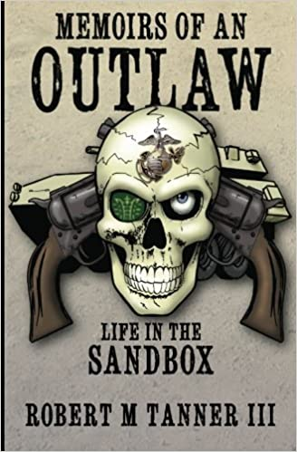 Memoirs of an Outlaw: Life in the Sandbox by Robert M. Tanner III (2013-03-12)