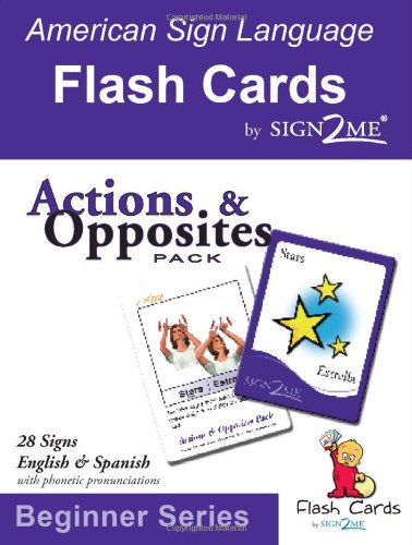 ASL Flash Cards - Learn Signs for Action & Opposites - English, Spanish and American Sign Language (English and Span