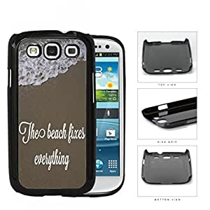 The Beach Fixes Everything Sand And Water Hard Plastic Snap On Cell Phone Case Samsung Galaxy S3 SIII I9300Kimberly Kurzendoerfer
