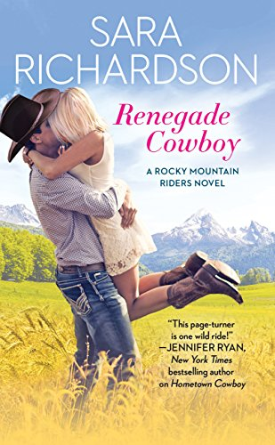 Renegade Cowboy (Rocky Mountain Riders Book 3) by [Richardson, Sara]