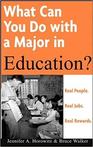 What Can You Do with a Major in Education? by Bruce E Walker (2005-02-04)