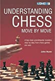 Understanding Chess Move By Move-John Nunn