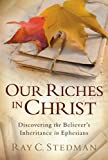 Our Riches in Christ, Ray C. Stedman, 1572930330
