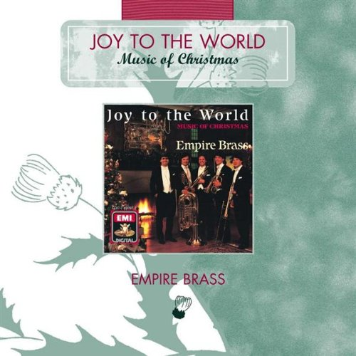 Empire Brass Christmas - Joy To The World (2005 Digital Remaster)
