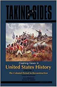 taking sides clashing views in united states history vol 1 the colonial period to reconstruction Amazonin - buy taking sides clashing views in united states history: the colonial period to reconstruction: 1 book online at best prices in india on amazonin read.