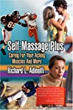 Self-Massage Plus, Richard L. Adinolfi, 1425792669