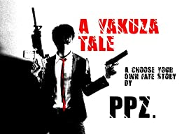 A Yakuza Tale: A Choose Your Own Fate Story by [PPZ.]