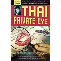 Thai Private Eye: Further adventures from the files of Thailand's most famous detective agency (English Edition)