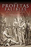 img - for Los Profetas Falibles del Nuevo Calvinismo: Un Analisis, Critica y Exhortacion a la Doctrina Contemporanea de La Profecia Falible (Spanish Edition) book / textbook / text book