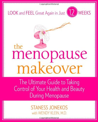 The Menopause Makeover: The Ultimate Guide to Taking Control of ...