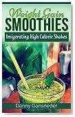 Weight Gain Smoothies: Invigorating High Calories Shakes
