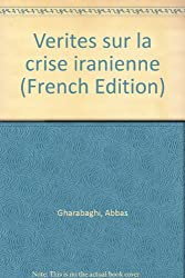 Verites sur la crise iranienne (French Edition)